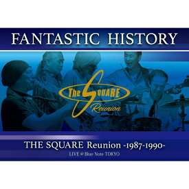 """FANTASTIC HISTORY"" / THE SQUARE Reunion -1987-1990- LIVE @Blue Note TOKYO [ THE SQUARE Reunion ]"