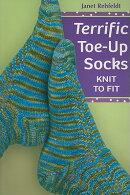 Terrific Toe-Up Socks: Knit to Fit