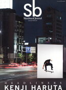 Sb Skateboard Journal(エスビー スケードボートジャーナル)2018 WINTER 2019年 01月号 [雑誌]
