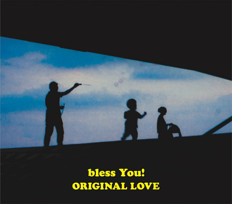 bless You! (完全生産限定盤 CD+フォトブック) [ ORIGINAL LOVE ]