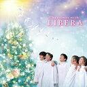 Christmas with LIBERA [ リベラ ]