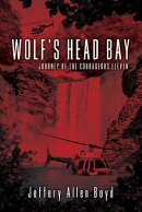 Wolf's Head Bay: Journey of the Courageous Eleven