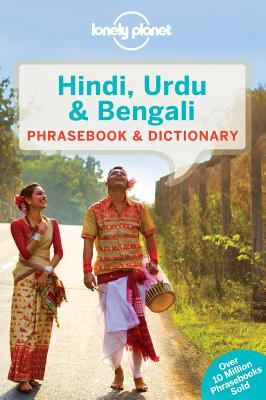Lonely Planet Hindi, Urdu & Bengali Phrasebook & Dictionary LONELY PLANET HINDI URDU & BEN [ Lonely Planet ]