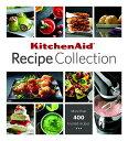 Kitchenaid Recipe Collection KITCHENAID RECIPE COLL [ Publications International ]
