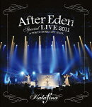 After Eden Special LIVE 2011 at TOKYO DOME CITY HALL【Blu-ray】