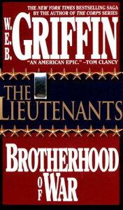 The Lieutenants LIEUTENANTS (Brotherhood of War) [ W. E. B. Griffin ]