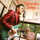 Takanaka Sings [ MASAYOSHI TAKANAKA ]