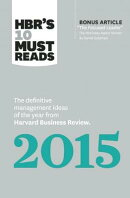 Hbr's 10 Must Reads 2015: The Definitive Management Ideas of the Year from Harvard Business Review (