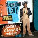 【輸入盤】Reggae Anthology-barrington Levy / Sweet Reggae Music