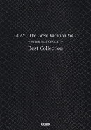 GLAY:The Great Vacation Best Collection(Vol.1)