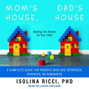 Mom's House, Dad's House: Making Two Homes for Your Child: A Complete Guide for Parents Who Are Sepa MOMS HOUS…