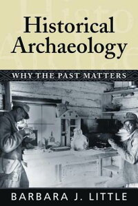 Historical_Archaeology:_Why_th