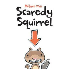 Scaredy Squirrel SCAREDY SQUIRREL [ Melanie Watt ]