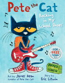 PETE THE CAT:ROCKING IN MY SCHOOL SHOES
