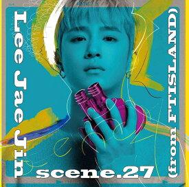 scene.27 (初回限定盤 CD+DVD) [ イ・ジェジン(from FTISLAND) ]