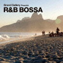 Grand Gallery Presents R&B BOSSA