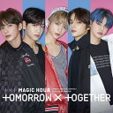 MAGIC HOUR [ TOMORROW × TOGETHER ]