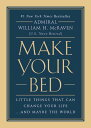 Make Your Bed: Little Things That Can Change Your Life...and Maybe the World MAK...