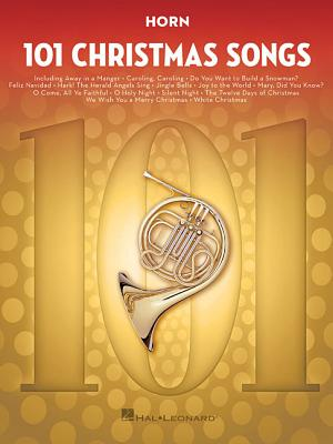 101 Christmas Songs: For Horn 101 XMAS SONGS [ Hal Leonard Corp ]