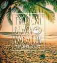 Tropical Beach Vacation -Relaxing Music Selection- [ (V.A.) ]