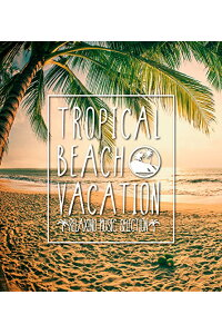 TropicalBeachVacation-RelaxingMusicSelection-[(V.A.)]