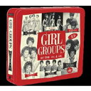 GIRL GROUPS (OF THE 50S & 60S) [ (V.A.) ]