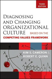 Diagnosing and Changing Organizational Culture: Based on the Competing Values Framework DIAGNOSING & CHANGING ORGANIZA [ Kim S. Cameron ]