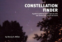 Constellation Finder: A Guide to Patterns in the Night Sky with Star Stories from Around the World【バーゲン…