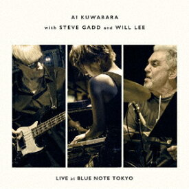 LIVE at BLUE NOTE TOKYO [ 桑原あい with スティーヴ・ガッド&ウィル・リー ]