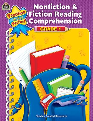 Nonfiction & Fiction Reading Comprehension Grade 1 PRAC MAKES PERFECT NONFICTION (Practice Makes Perfect (Teacher Created Materials)) [ Teacher Created Resources ]