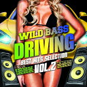 WILD BASS DRIVING -Best Hits Selection Vol.2- [ (V.A.) ]