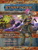 Starfinder Adventure Path: The Thirteenth Gate (Dead Suns 5 of 6)