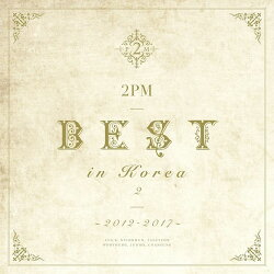 2PM BEST in Korea 2 ~2012-2017~ (初回限定盤A CD+DVD)