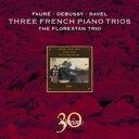 【輸入盤】フランスのピアノ三重奏曲集〜ドビュッシー、ラヴェル、フォーレ フロレスタン・トリオ(特別価格限定盤)…