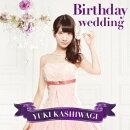 Birthday wedding(通常盤 TYPE-C CD+DVD)