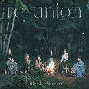 re-union (初回限定盤A CD+Blu-ray)