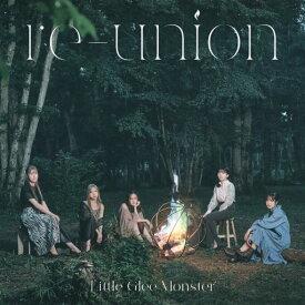 re-union (初回限定盤A CD+Blu-ray) [ Little Glee Monster ]