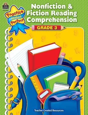 Nonfiction & Fiction Reading Comprehension Grade 3 PRAC MAKES PERFECT NONFICTION (Practice Makes Perfect (Teacher Created Materials)) [ Teacher Created Resources ]