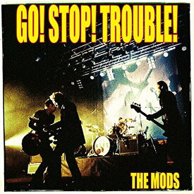 GO STOP TROUBLE [ THE MODS ]