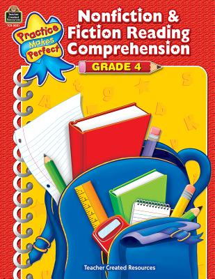 Nonfiction & Fiction Reading Comprehension Grade 4 PMP NF & FICT READING COMP GR4 (Practice Makes Perfect (Teacher Created Materials)) [ Teacher Created Resources ]