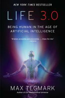 LIFE 3.0:BEING HUMAN IN THE AGE OF AI(P)