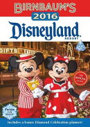 BIRNBAUM'S DISNEYLAND RESORT GUIDE 2016