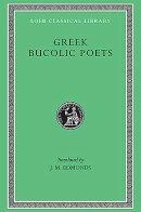 Greek Bucolic Poets: Theocritus. Bion. Moschus
