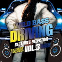 WILD BASS DRIVING -Best Hits Selection Vol.3- [ (V.A.) ]