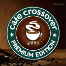 Cafe Crossover Premium Edition