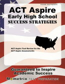 ACT Aspire Early High School Success Strategies Study Guide: ACT Aspire Test Review for the ACT Aspi