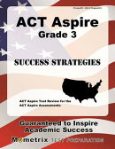 ACT Aspire Grade 3 Success Strategies Study Guide: ACT Aspire Test Review for the ACT Aspire Assessm