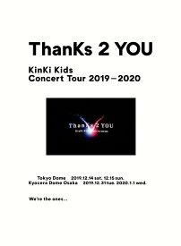 【先着特典】KinKi Kids Concert Tour 2019-2020 ThanKs 2 YOU【Blu-ray初回盤】(クリアファイル (A4サイズ)) [ KinKi Kids ]