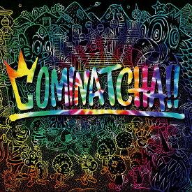 COMINATCHA!! [ WANIMA ]