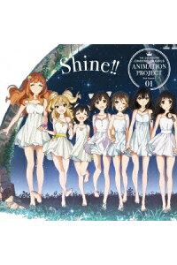THEIDOLM@STERCINDERELLAGIRLSANIMATIONPROJECT2ndSeason01Shine!![CINDERELLAPROJECT]